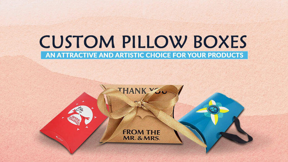 Custom Pillow Boxes - Get Custom Printed Wholesale Pillow Packaging Boxes for your business | Pristine Packaging