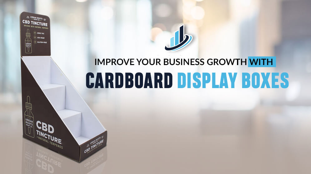 Improve your Business Growth & Product Sales with Cardboard Display Boxes